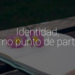 Identidad-como-punto-de-partida-plan-media
